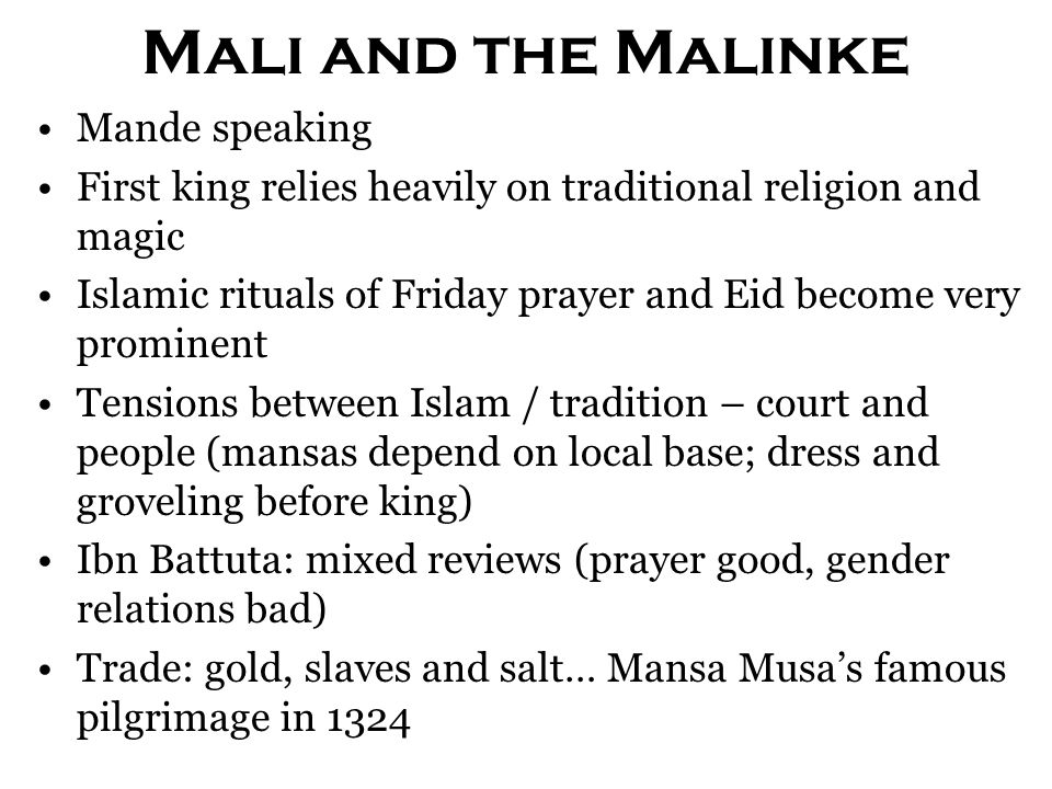 Mali and the Malinke Mande speaking First king relies heavily on traditional religion and magic Islamic rituals of Friday prayer and Eid become very p