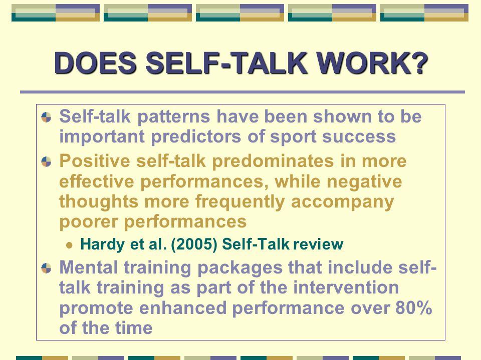 EDUCATION PHASE General Education understanding the mental training tool and how it relates to the athlete's performance Personal education Athlete's self understanding of their self-talk patterns Two dimensions… Quantity -- negative thought count on Day 1 Quality -- complete Smart Talk Log for Days 1-6, assessing three positive and three negative situations as well as your predominate emotions and thoughts for each situation.