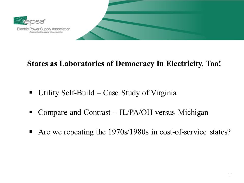 12 States as Laboratories of Democracy In Electricity, Too.