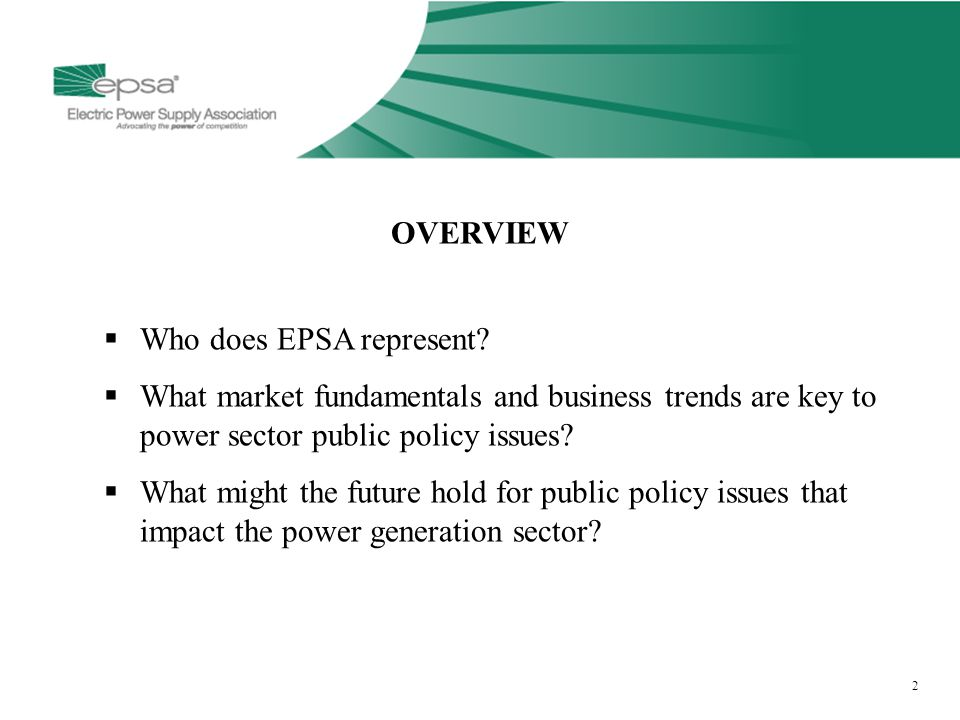2 OVERVIEW  Who does EPSA represent.