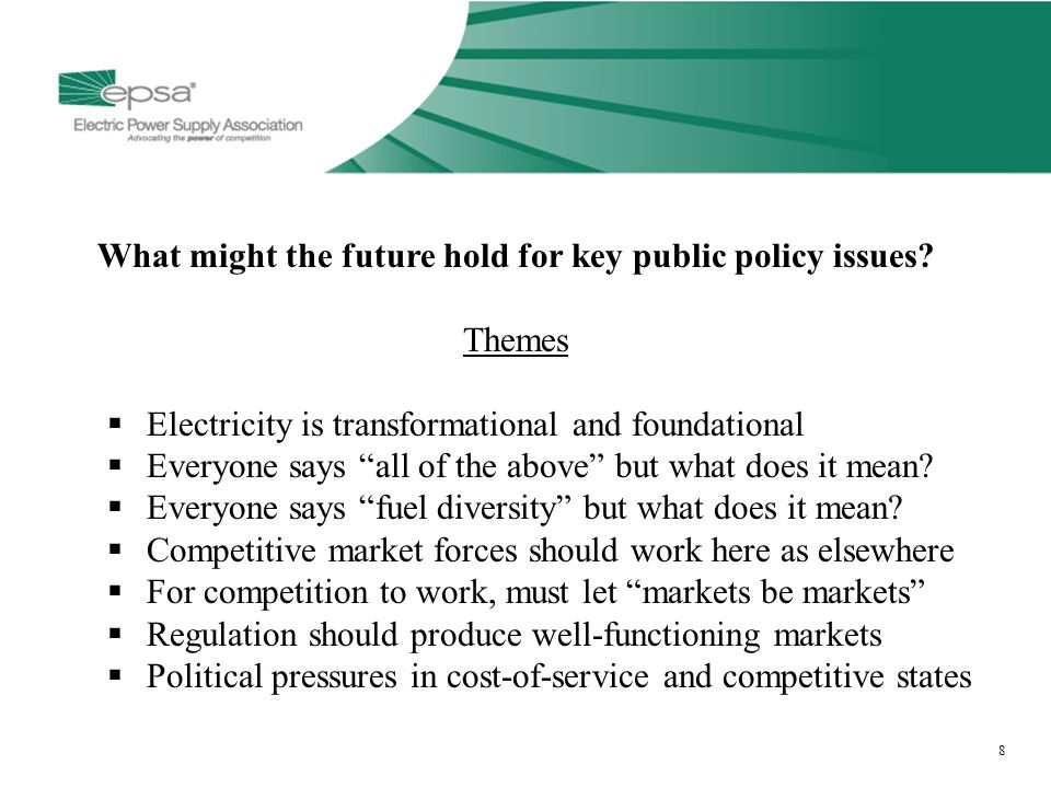 8 8 What might the future hold for key public policy issues.