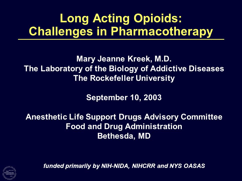 Major Issues/ Problems Related to Physician Use/Prescribing of Long-Acting Mu Opioid Receptor Agonists in Humans 1)Decrease in formal medical education in classical pharmacology and lack of continuing medical education in pharmacology.