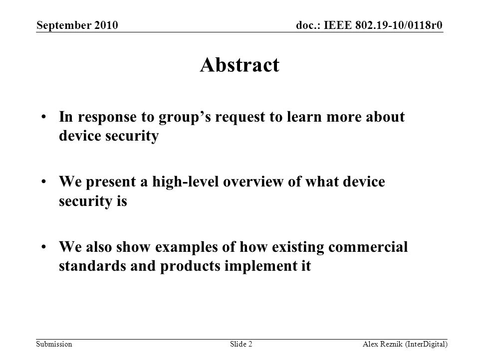 doc.: IEEE 802.19-10/0118r0 Submission Abstract In response to group's request to learn more about device security We present a high-level overview of