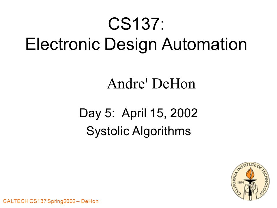CALTECH CS137 Spring2002 -- DeHon In Operation (Cont.) [inconsistency here]