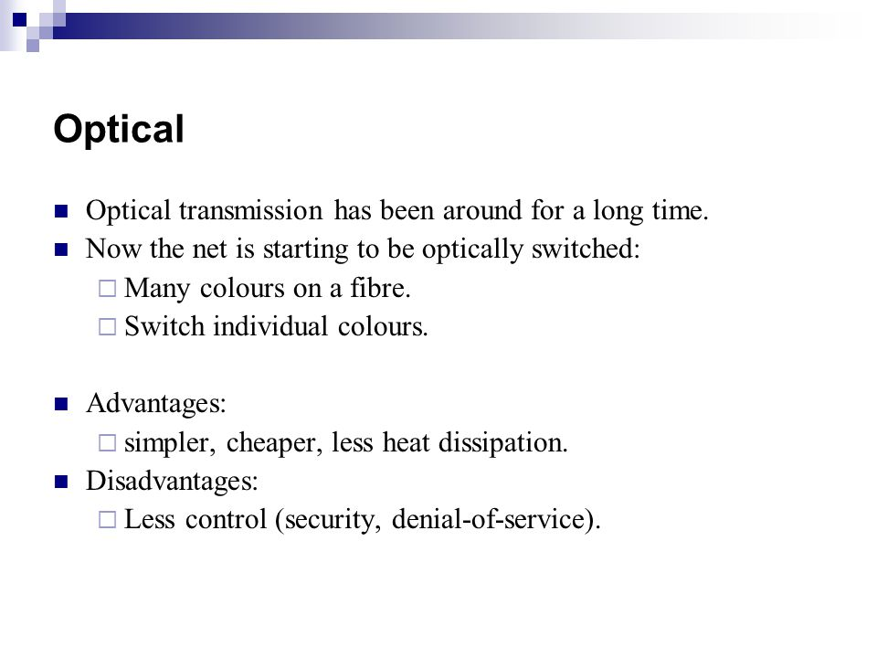 Optical Optical transmission has been around for a long time.