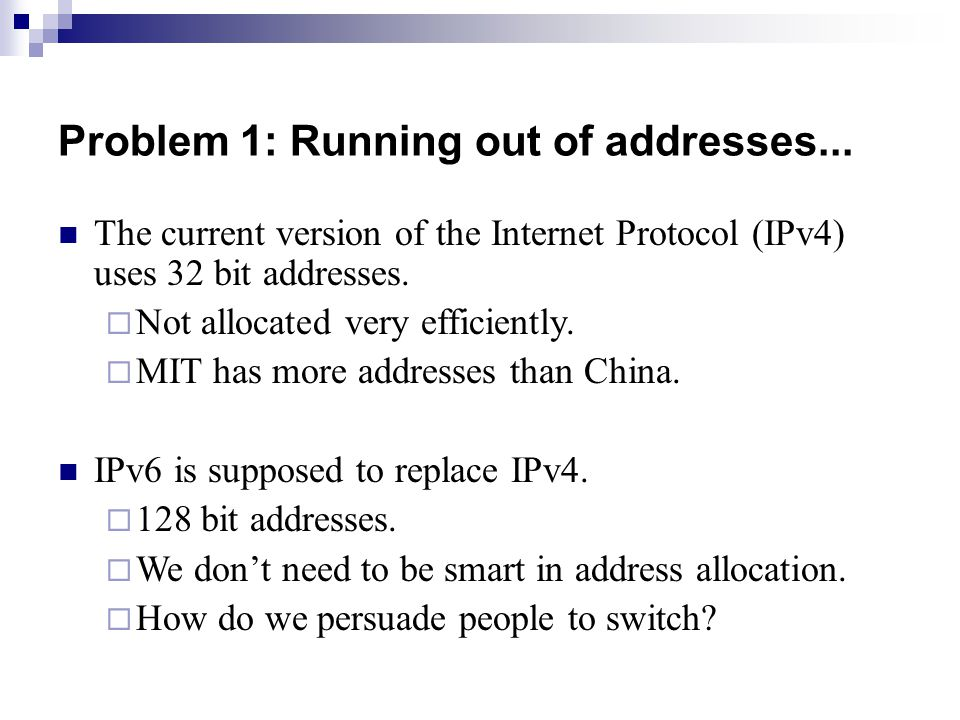 The current version of the Internet Protocol (IPv4) uses 32 bit addresses.