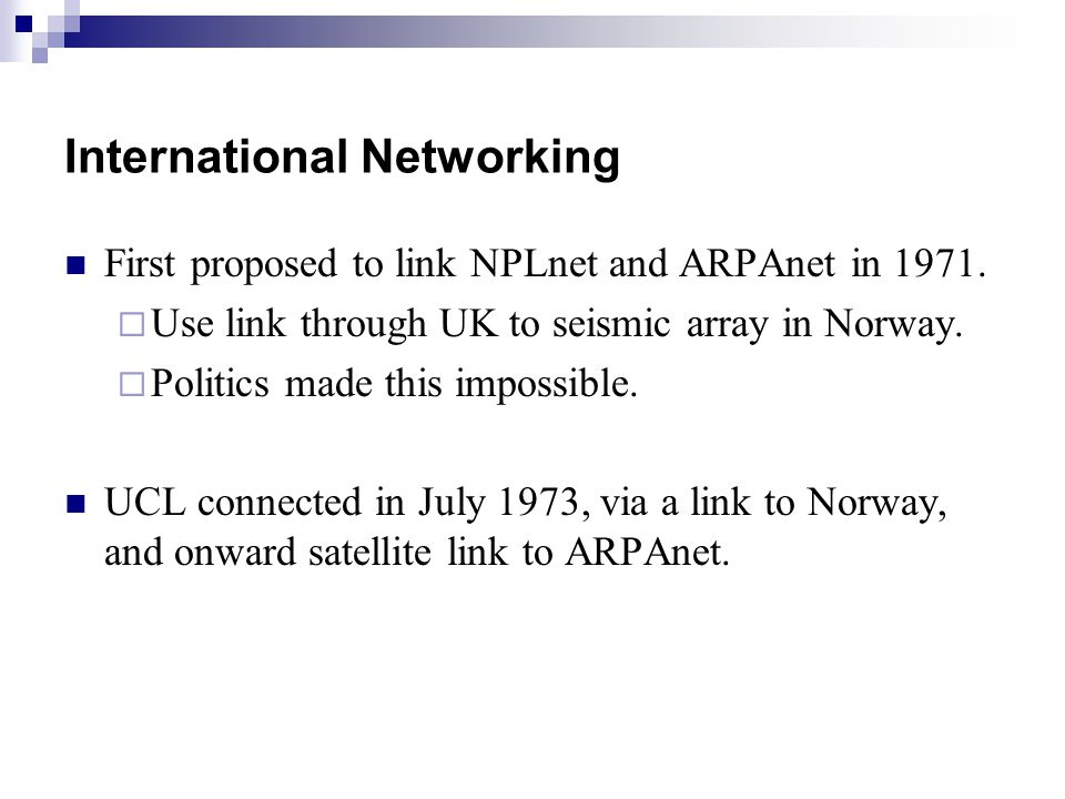 International Networking First proposed to link NPLnet and ARPAnet in 1971.