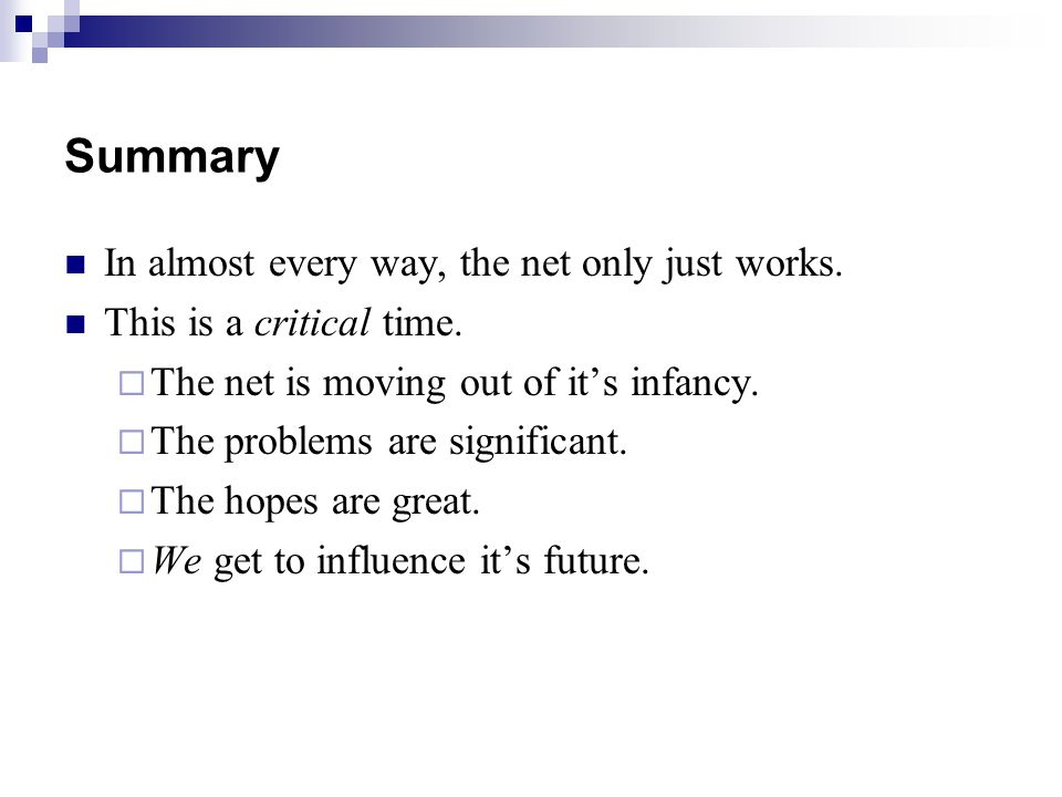 Summary In almost every way, the net only just works.