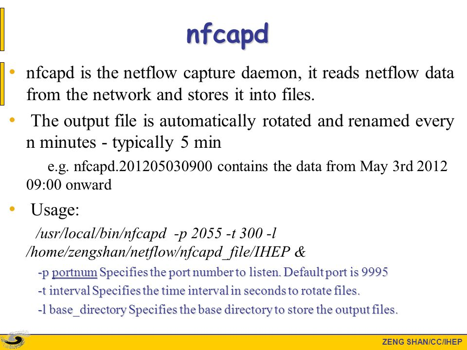 ZENG SHAN/CC/IHEP nfdump nfdump Reads the netflow data from the files stored by nfcapd And then dump them to text