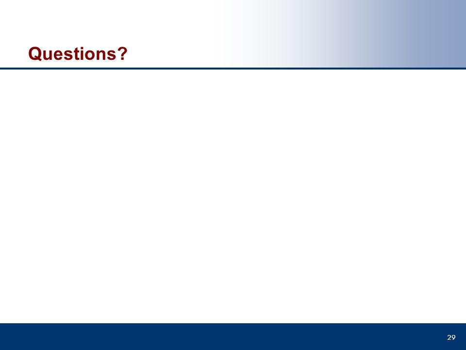 Questions? 29