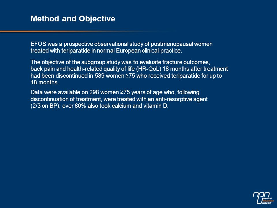 Method and Objective EFOS was a prospective observational study of postmenopausal women treated with teriparatide in normal European clinical practice.
