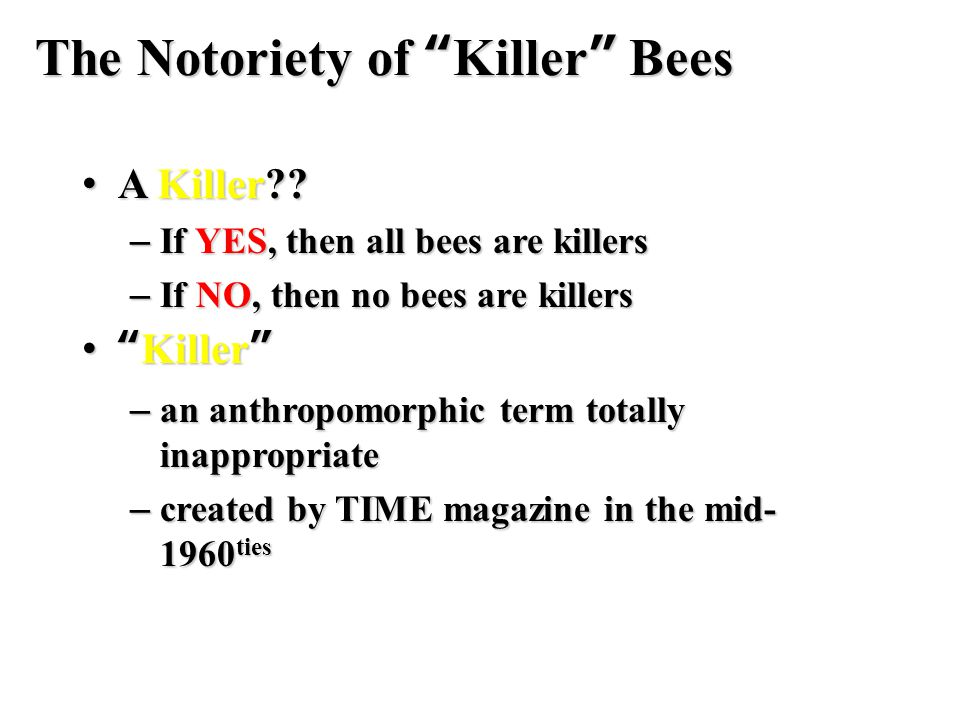The Notoriety of Killer Bees A Killer . A Killer .
