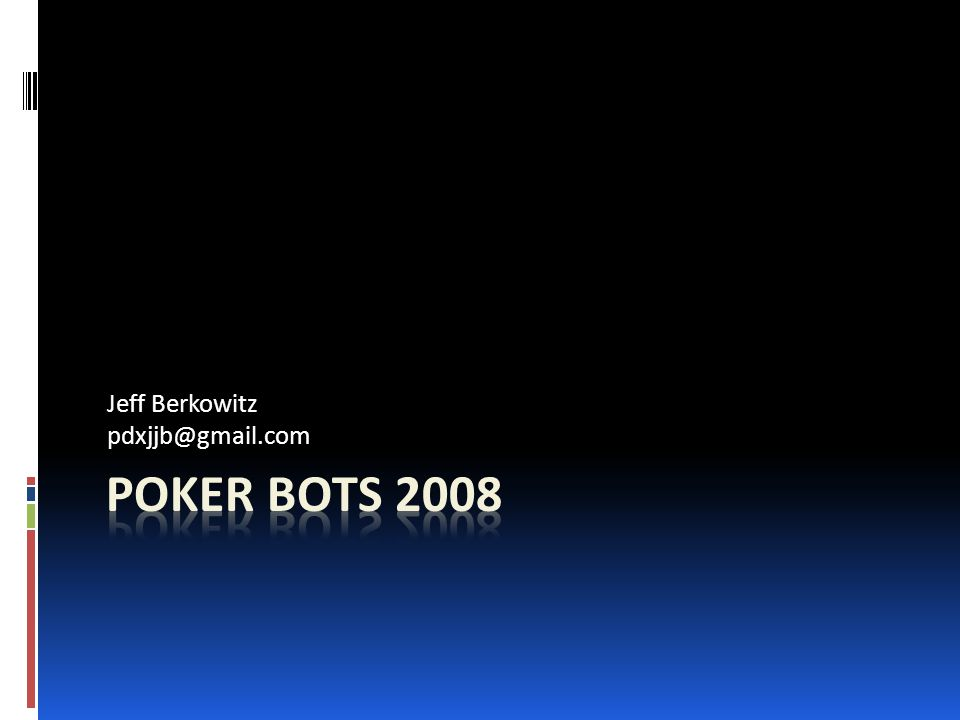 Tonight's Talk  Why is poker an interesting problem.