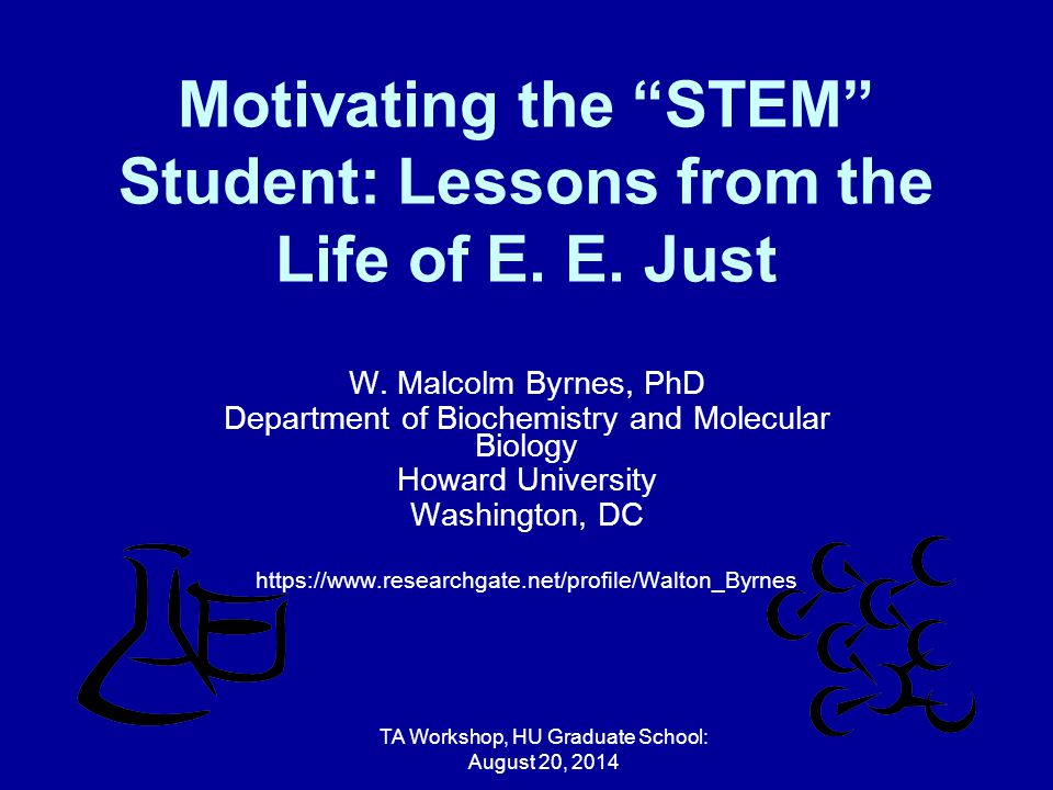 Motivating the STEM Student: Lessons from the Life of E.