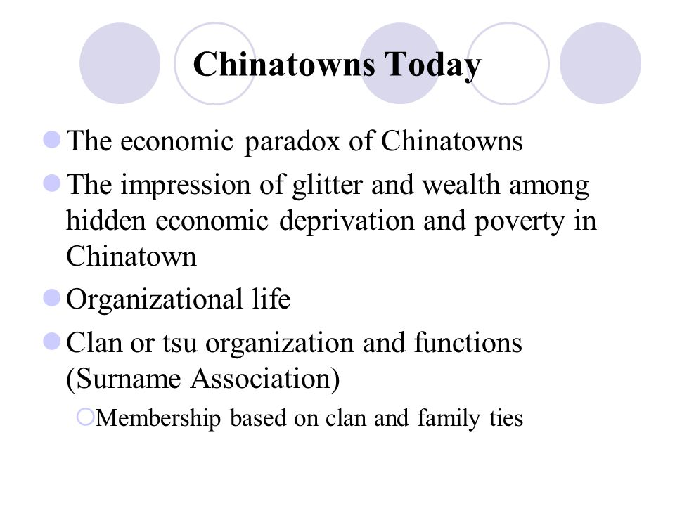 Chinatowns Today The economic paradox of Chinatowns The impression of glitter and wealth among hidden economic deprivation and poverty in Chinatown Or