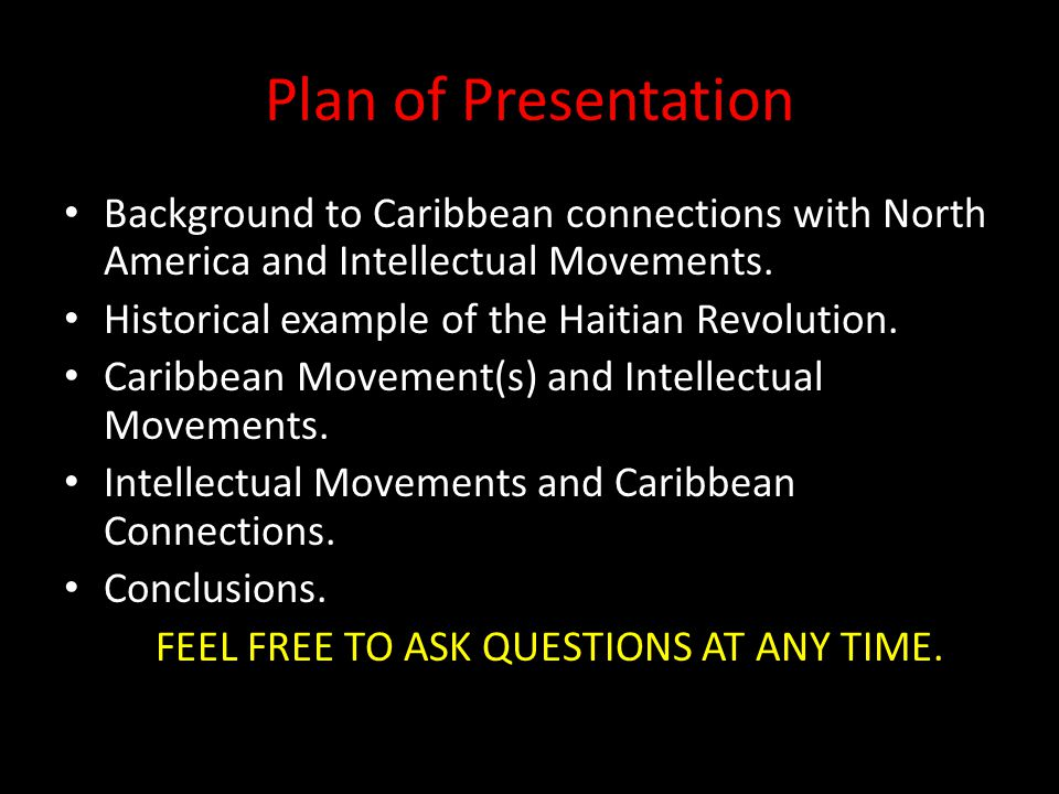 Plan of Presentation Background to Caribbean connections with North America and Intellectual Movements.