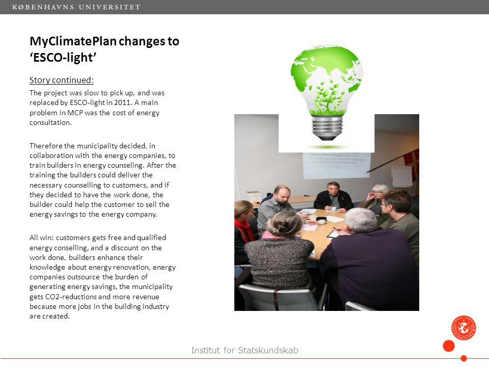 MyClimatePlan changes to 'ESCO-light' Story continued: The project was slow to pick up, and was replaced by ESCO-light in 2011.