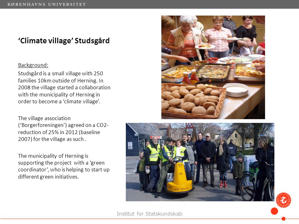 'Climate village' Studsgård Background: Studsgård is a small village with 250 families 10km outside of Herning.