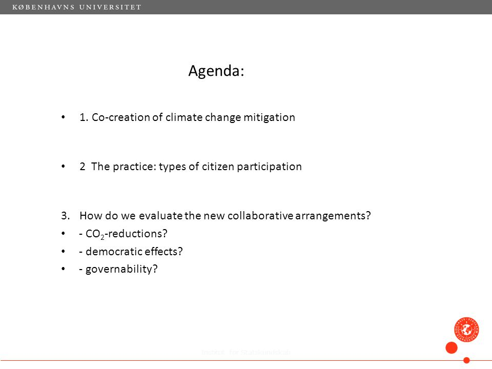 Agenda: 1. Co-creation of climate change mitigation 2 The practice: types of citizen participation 3.How do we evaluate the new collaborative arrangem