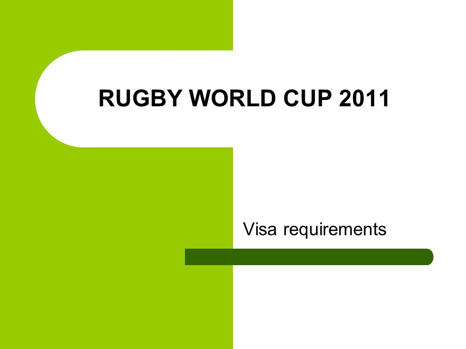 RUGBY WORLD CUP 2011 Visa requirements