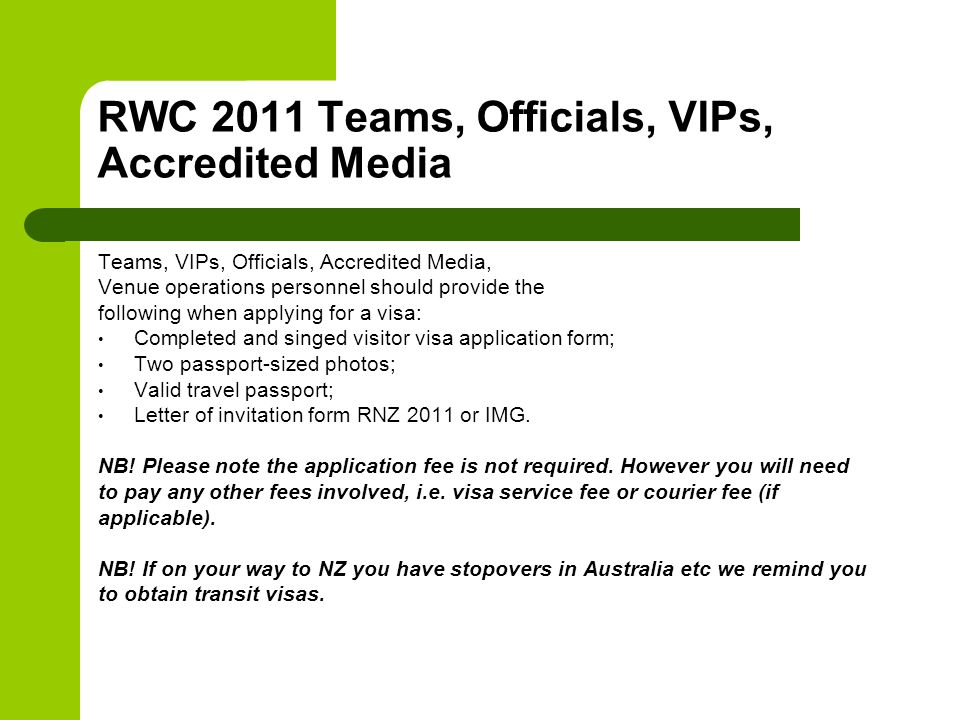 RWC 2011 Teams, Officials, VIPs, Accredited Media Teams, VIPs, Officials, Accredited Media, Venue operations personnel should provide the following wh