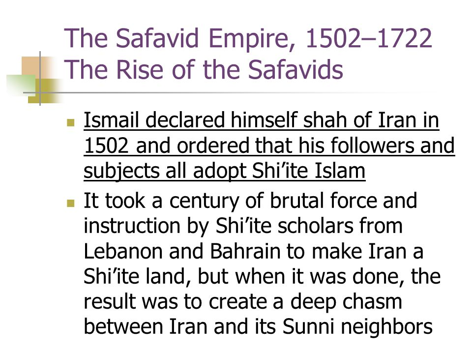 The Safavid Empire, 1502–1722 The Rise of the Safavids Ismail declared himself shah of Iran in 1502 and ordered that his followers and subjects all ad