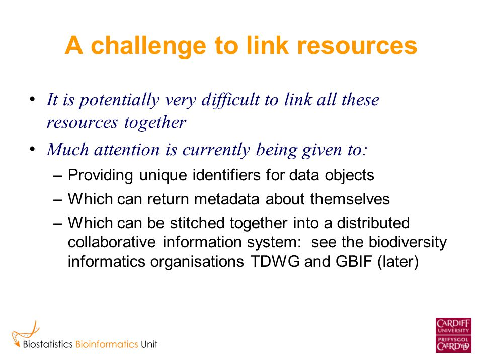 A challenge to link resources It is potentially very difficult to link all these resources together Much attention is currently being given to: –Provi