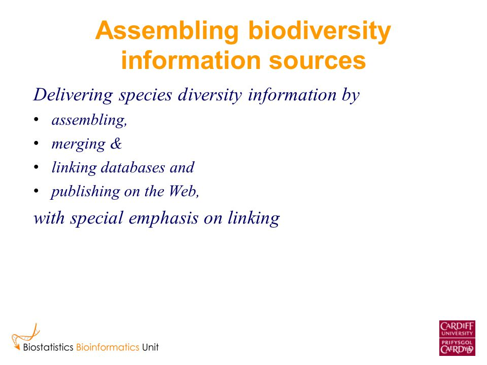 Assembling biodiversity information sources Delivering species diversity information by assembling, merging & linking databases and publishing on the