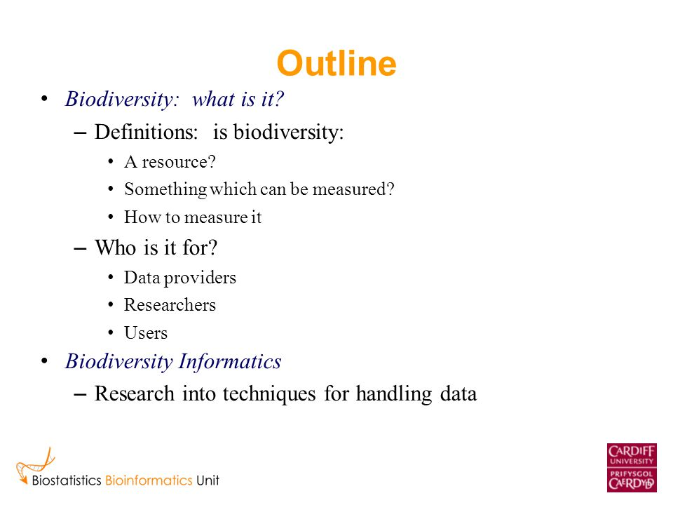 Outline Biodiversity: what is it.– Definitions: is biodiversity: A resource.