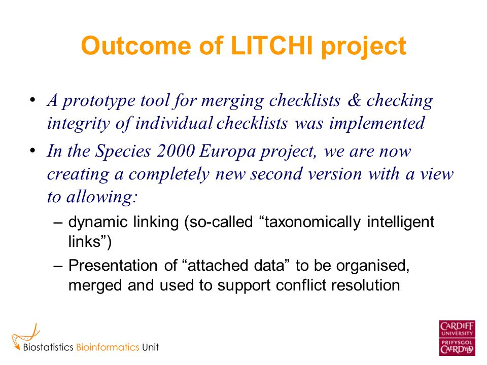Outcome of LITCHI project A prototype tool for merging checklists & checking integrity of individual checklists was implemented In the Species 2000 Eu