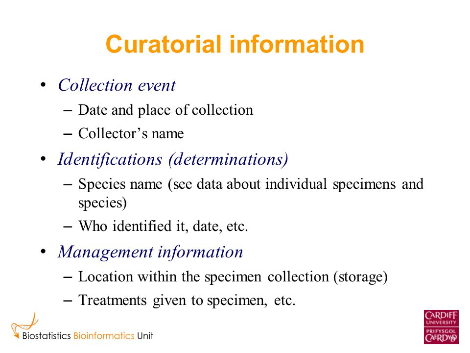 Curatorial information Collection event – Date and place of collection – Collector's name Identifications (determinations) – Species name (see data ab