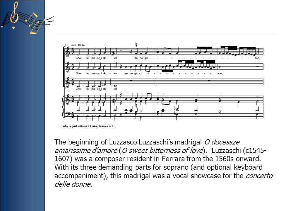 The beginning of Luzzasco Luzzaschi's madrigal O docessze amarissime d'amore (O sweet bitterness of love).