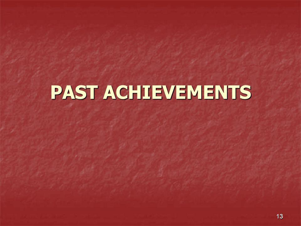 13 PAST ACHIEVEMENTS