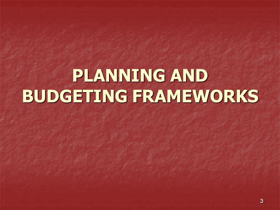 3 PLANNING AND BUDGETING FRAMEWORKS