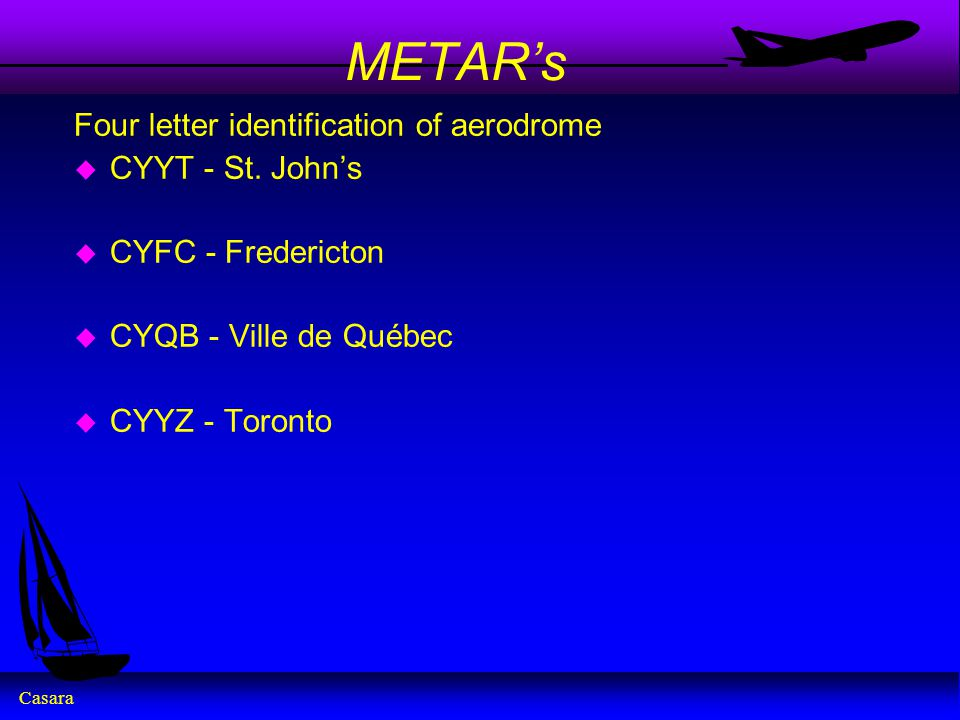 Casara METAR's Four letter identification of aerodrome u CYYT - St.