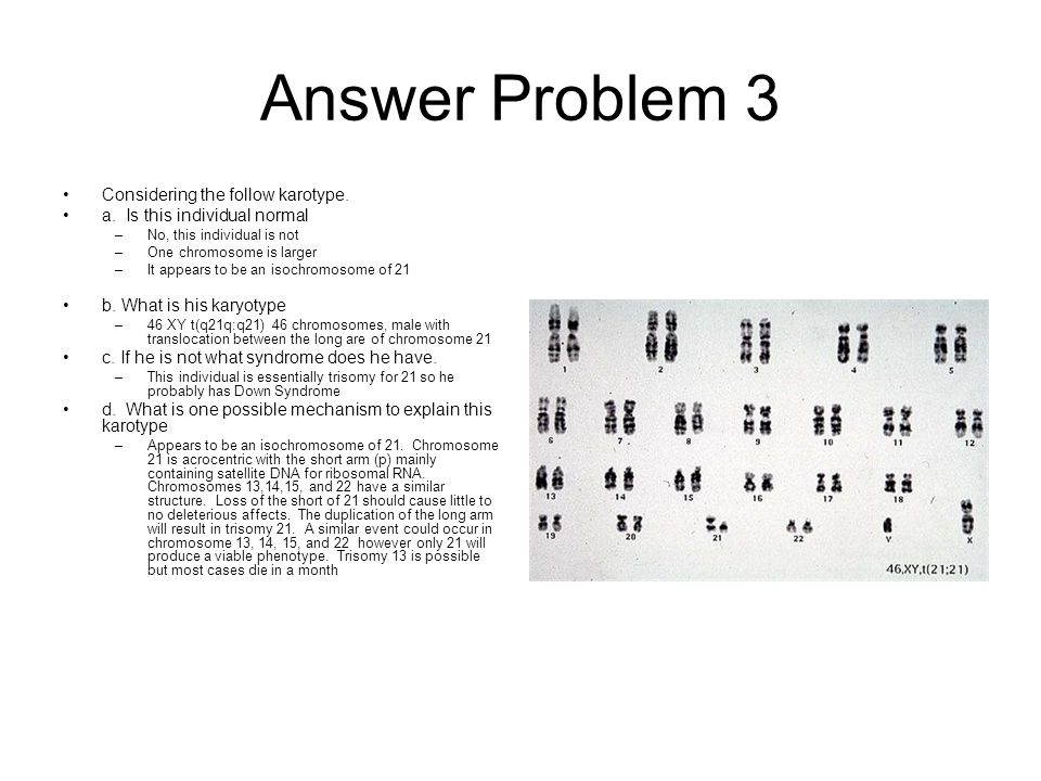 Answer Problem 3 Considering the follow karotype.a.