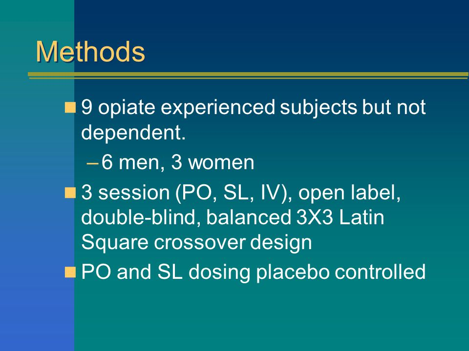 Methods 9 opiate experienced subjects but not dependent.