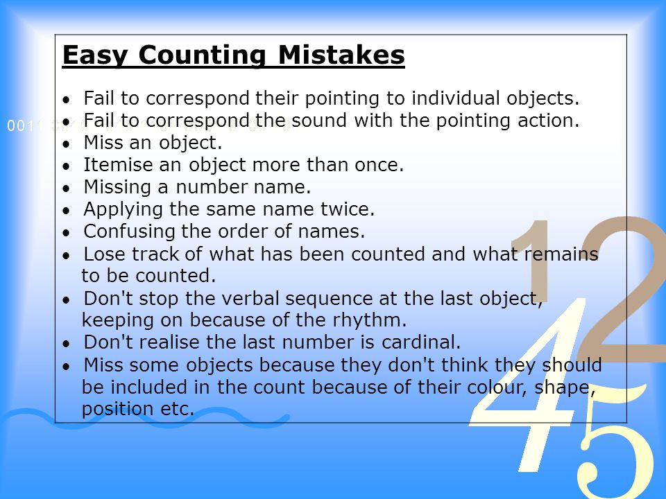 Easy Counting Mistakes  Fail to correspond their pointing to individual objects.