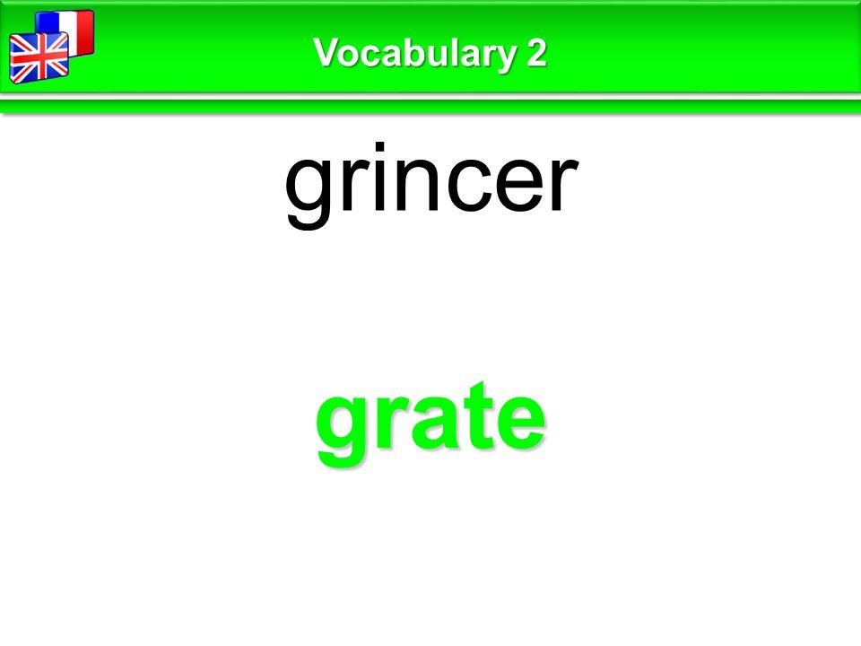grate grincer Vocabulary 2