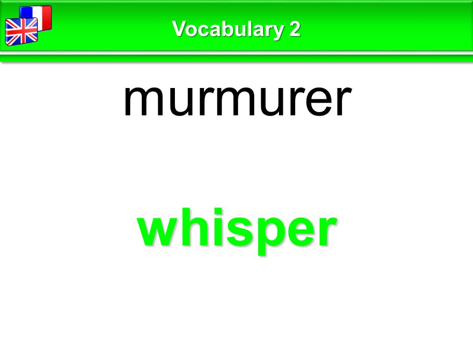whisper murmurer Vocabulary 2