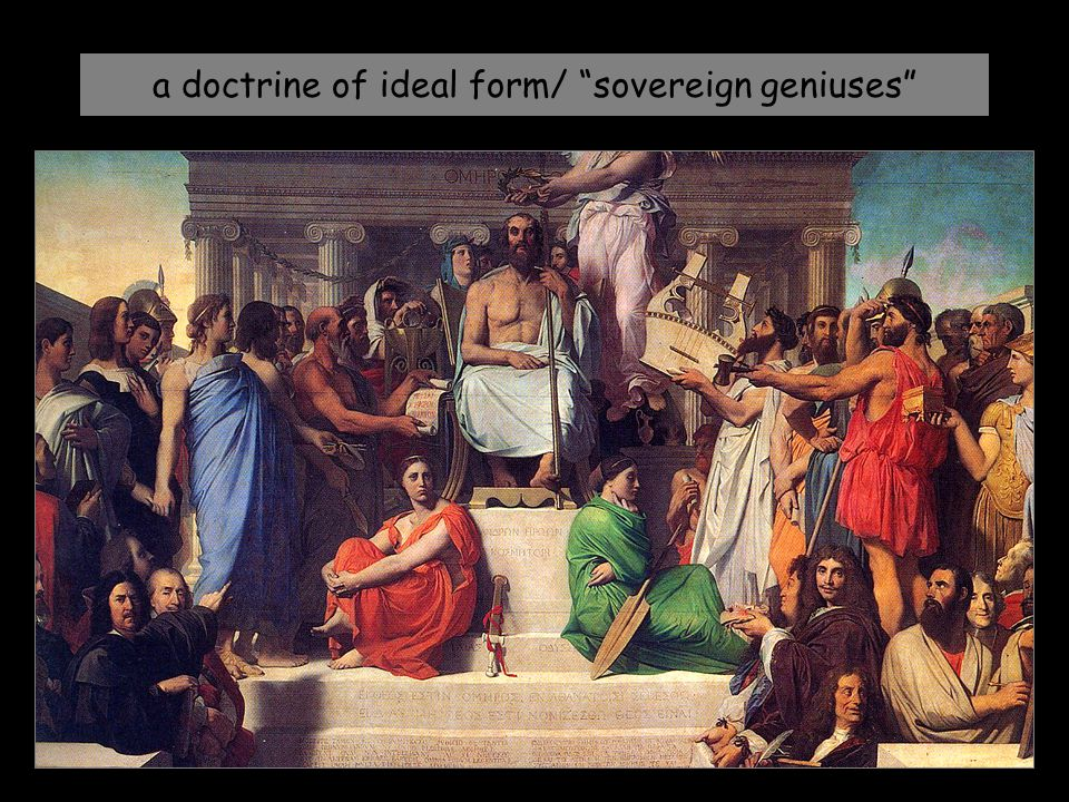 "a doctrine of ideal form/ ""sovereign geniuses"""