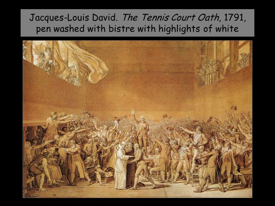 Jacques-Louis David. The Tennis Court Oath, 1791, pen washed with bistre with highlights of white