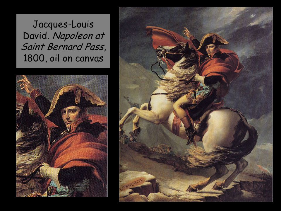 Jacques-Louis David. Napoleon at Saint Bernard Pass, 1800, oil on canvas