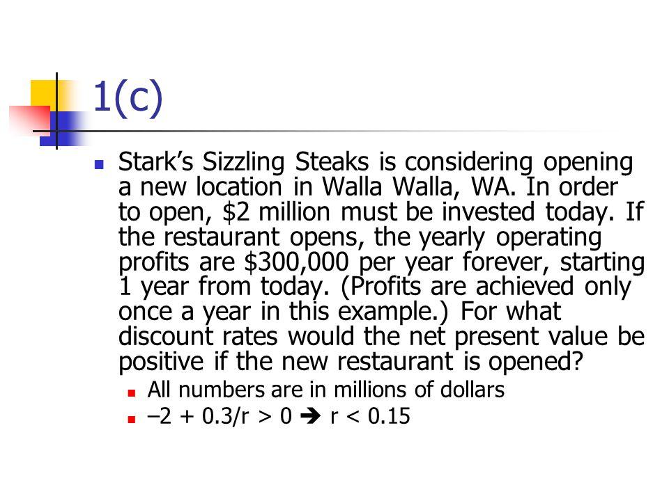 1(c) Stark's Sizzling Steaks is considering opening a new location in Walla Walla, WA.