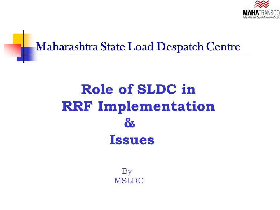 Maharashtra State Load Despatch Centre Role of SLDC in RRF Implementation & Issues By MSLDC