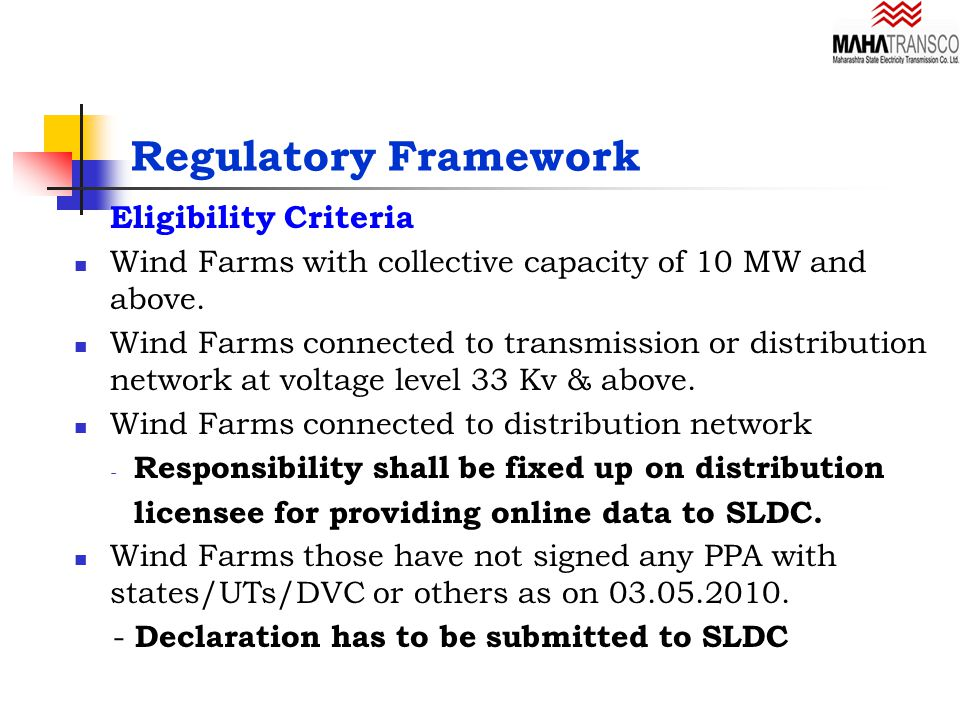 Regulatory Framework Eligibility Criteria Wind Farms with collective capacity of 10 MW and above.