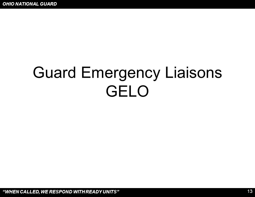 """OHIO NATIONAL GUARD """"WHEN CALLED, WE RESPOND WITH READY UNITS"""" 13 Guard Emergency Liaisons GELO"""