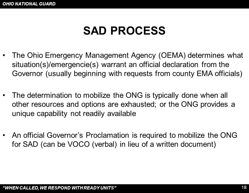 """OHIO NATIONAL GUARD """"WHEN CALLED, WE RESPOND WITH READY UNITS"""" 18 SAD PROCESS The Ohio Emergency Management Agency (OEMA) determines what situation(s)"""