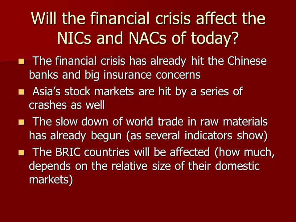 Will the financial crisis affect the NICs and NACs of today.