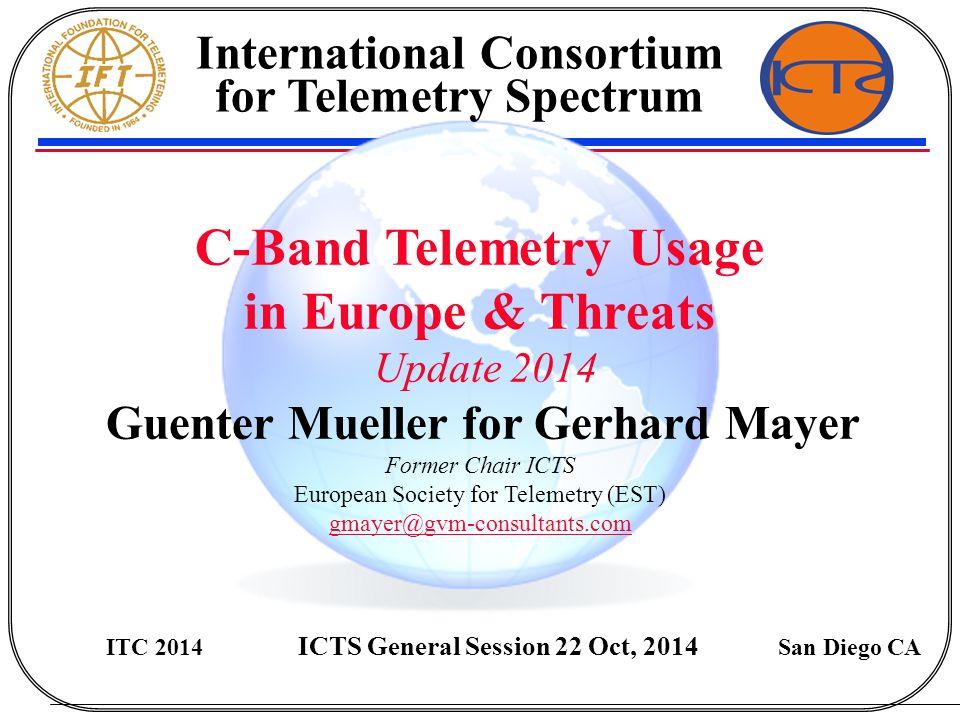 Agenda 1.Overview: European Allocations 2.Present C-Band Usage 3.